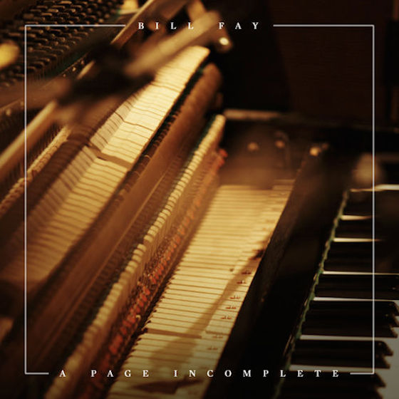 "Bill Fay ""A Page Incomplete"""