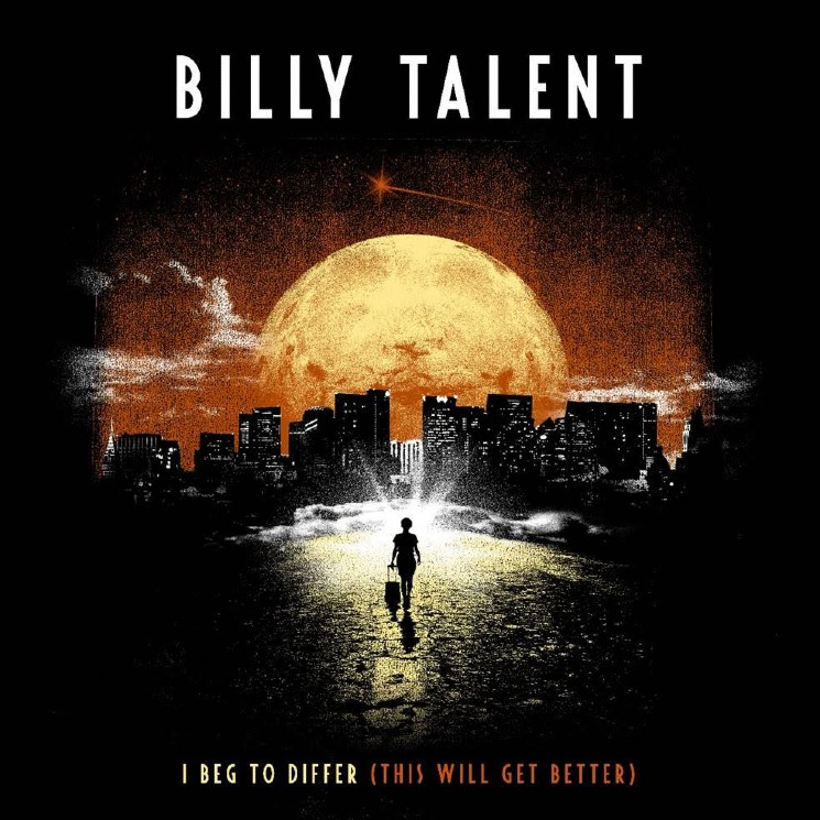 "Billy Talent Share Hopeful New Song ""I Beg to Differ (This Will Get Better)"""