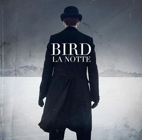 Bird La Notte