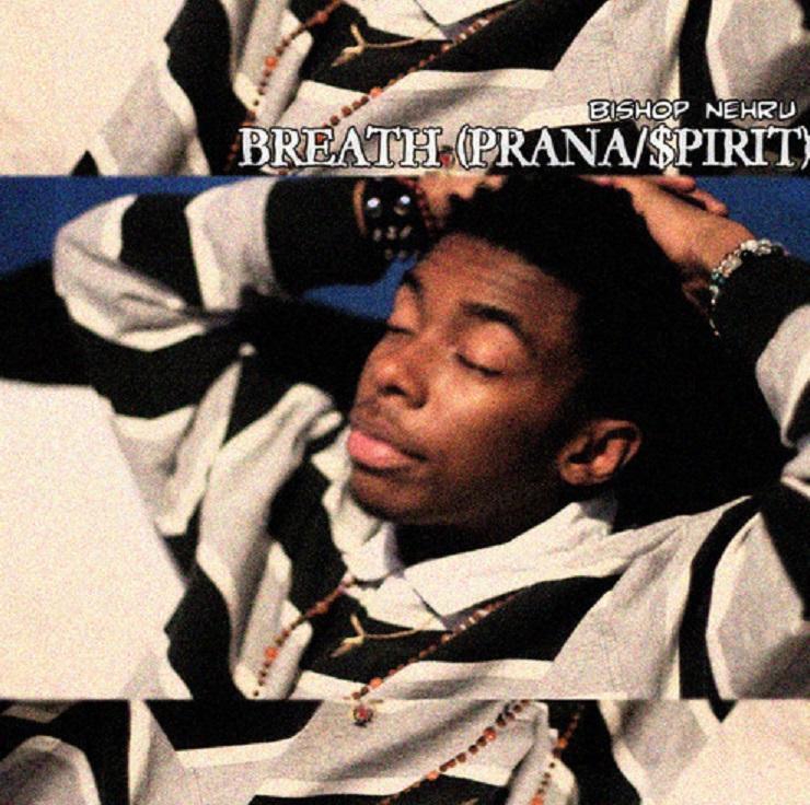"""Bishop Nehru """"Breath (Prana/$pirit)"""""""