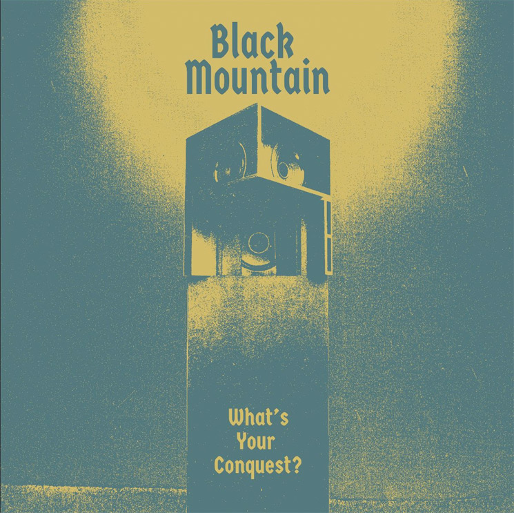 "Black Mountain Tear Us a New One with ""What's Your Conquest?"""