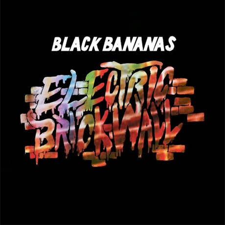 Black Bananas Unveil 'Electric Brick Wall,' Premiere New Single