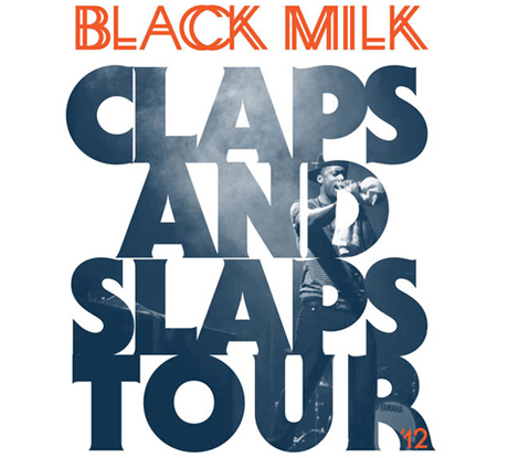 "Black Milk Hits Up Canada on North American ""Claps and Slaps Tour"""