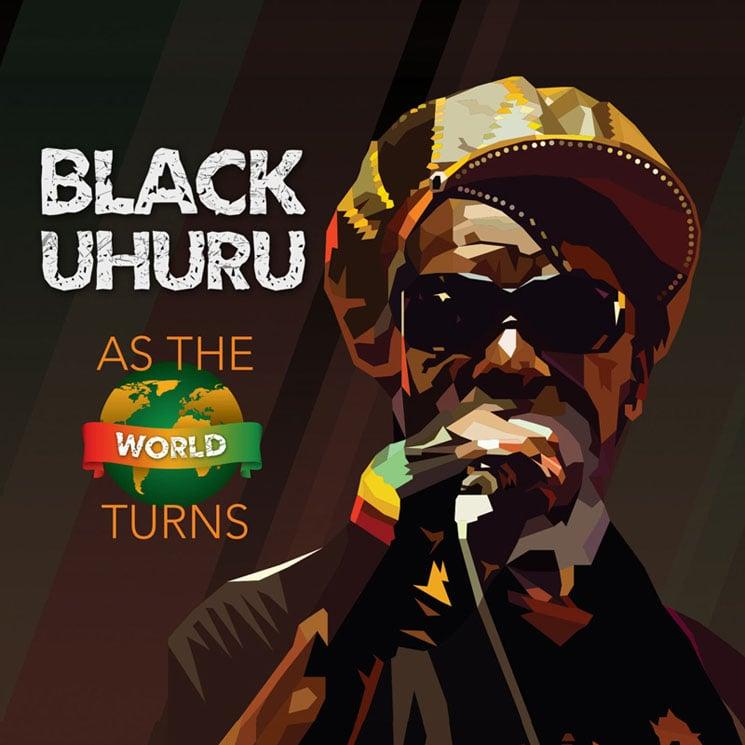 Black Uhuru As the World Turns