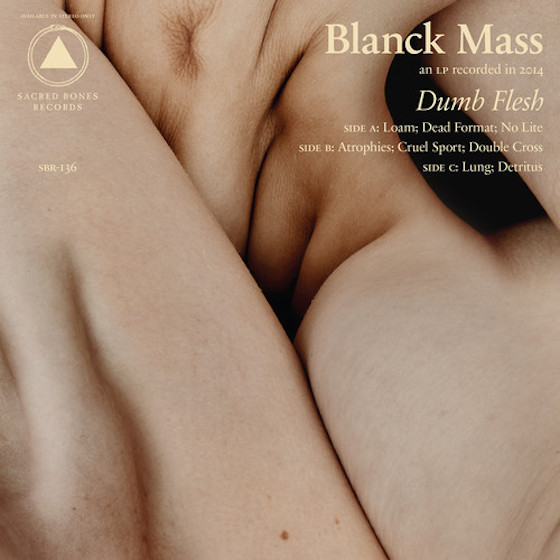 Blanck Mass 'Dumb Flesh' (album stream)
