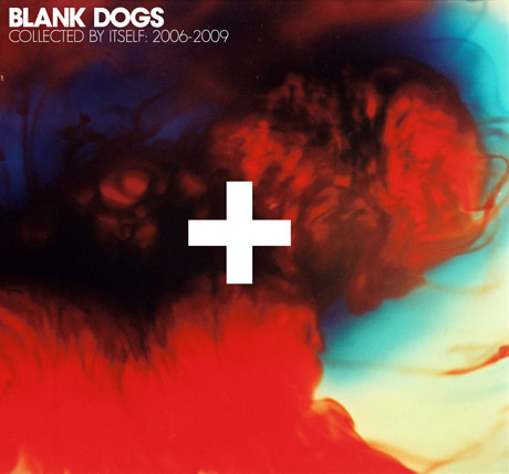 Blank Dogs Collected By Itself: 2006-2009