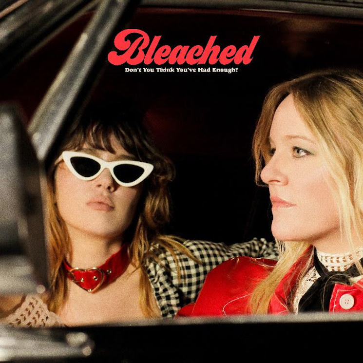 "Bleached Ask 'Don't You Think You've Had Enough?' on New Album, Share ""Hard to Kill"" Video"