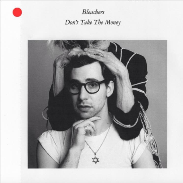 ​Hear Bleachers and Lorde Team Up on 'Don't Take the Money'