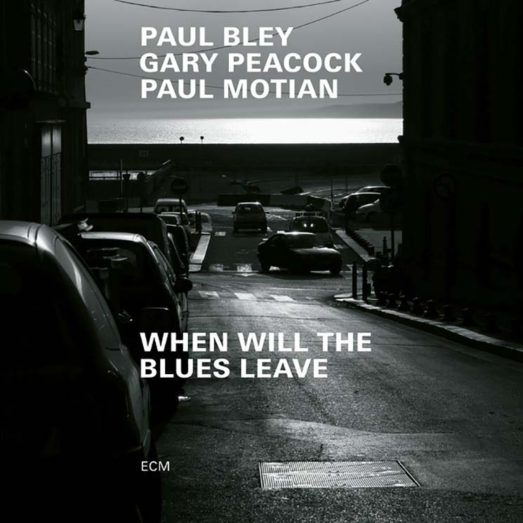 Paul Bley / Paul Motian / Gary Peacock When Will the Blues Leave