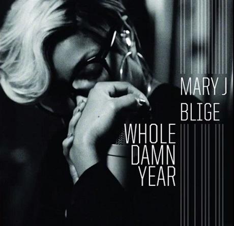 "Mary J. Blige ""Whole Damn Year"""