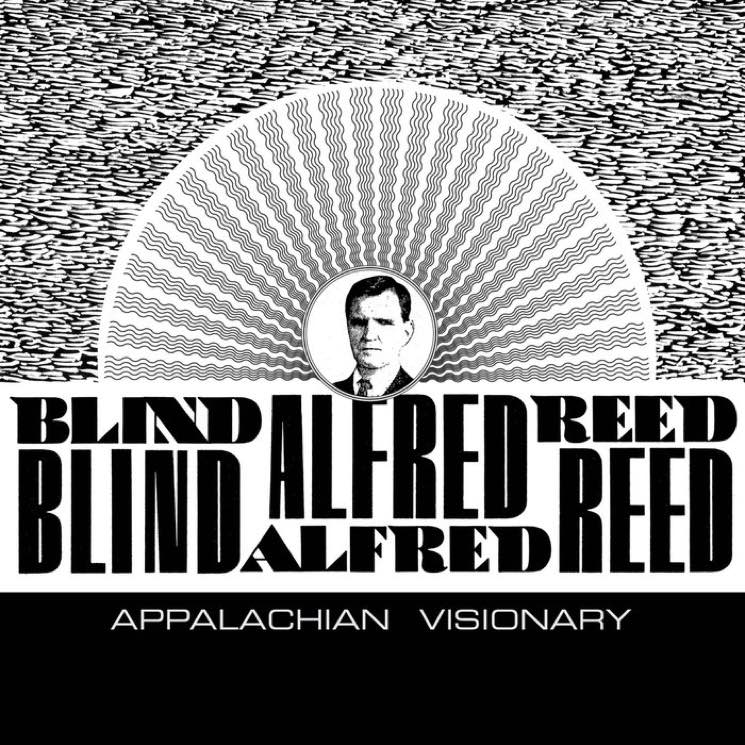 Blind Alfred Reed Blind Alfred Reed: Appalachian Visionary