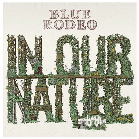 Blue Rodeo 'In Our Nature' (album stream)