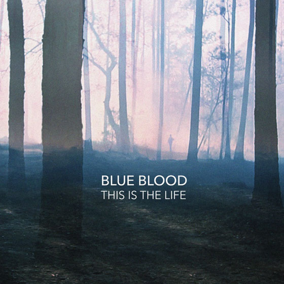 Blue Blood This Is the Life