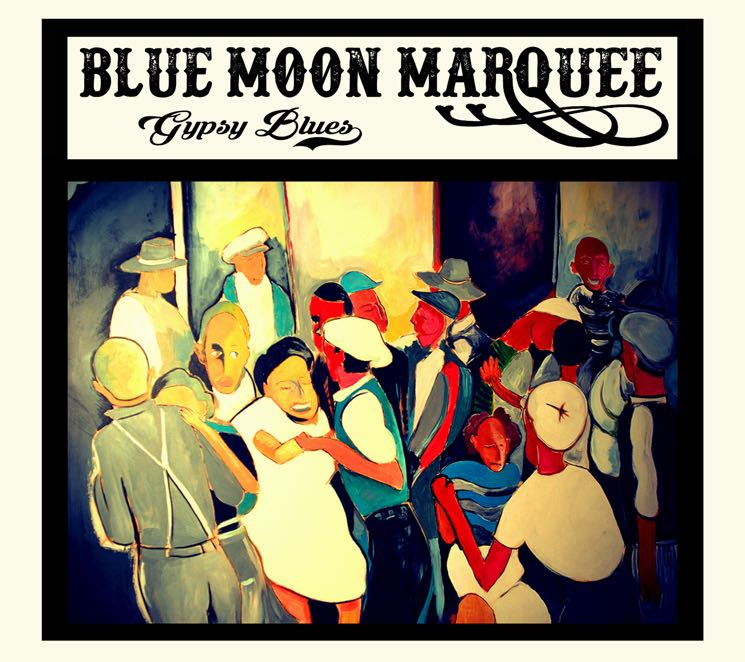 Blue Moon Marquee 'Gypsy Blues' (album stream)
