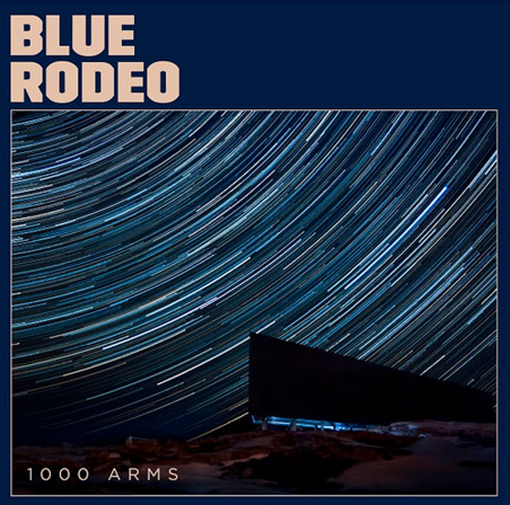Blue Rodeo Announce '1000 Arms' Album, Plot Cross-Canada Tour