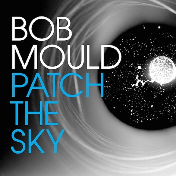 Bob Mould Announces 'Patch the Sky' LP