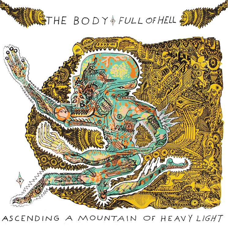 The Body & Full of Hell Ascending a Mountain of Heavy Light
