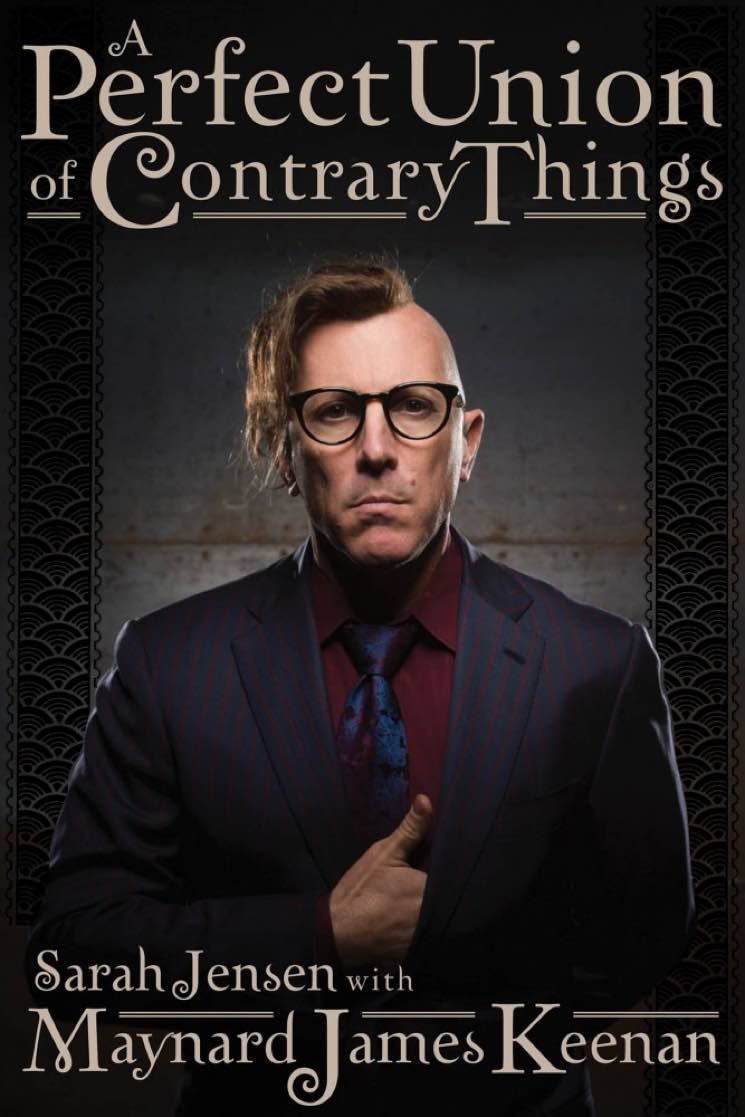 A Perfect Union of Contrary Things  By Sarah Jensen with Maynard James Keenan