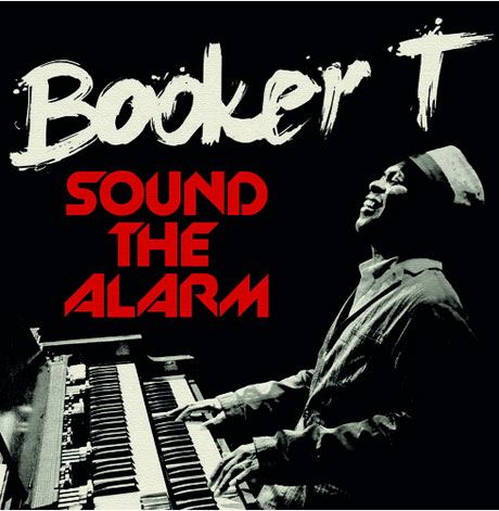 Booker T. Returns to Stax Records for 'Sound the Alarm'