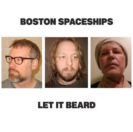 Robert Pollard's Boston Spaceships Reveal 'Let It Beard' Details, Get J Mascis, Steve Wynn and Colin Newman to Guest