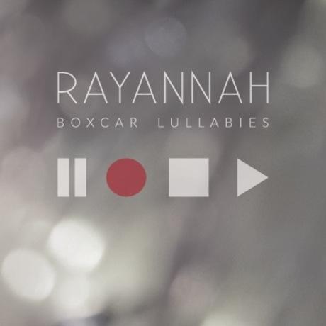 Rayannah 'Boxcar Lullabies'
