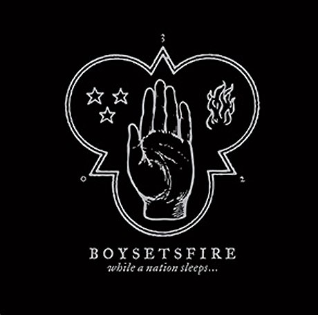 BoySetsFire While a Nation Sleeps