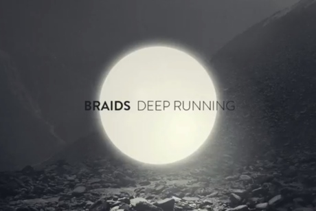 "Braids ""Deep Running"""