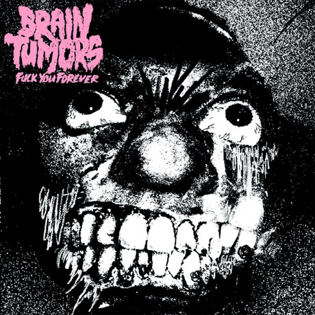 Brain Tumors 'Fuck You Forever' (EP stream)