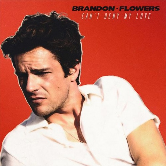 Brandon Flowers 'Can't Deny My Love'