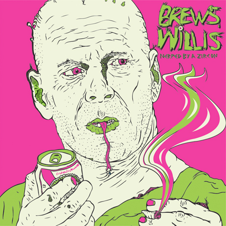 Brews Willis 'Nerped by a Zircon'