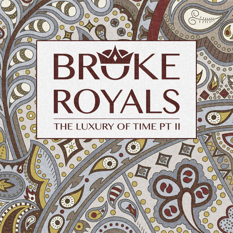 Broke Royals 'The Luxury of Time Pt. II' (EP stream)
