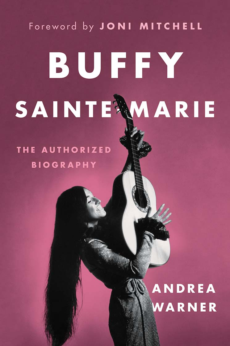 Buffy Sainte-Marie: The Authorized Biography By Andrea Warner