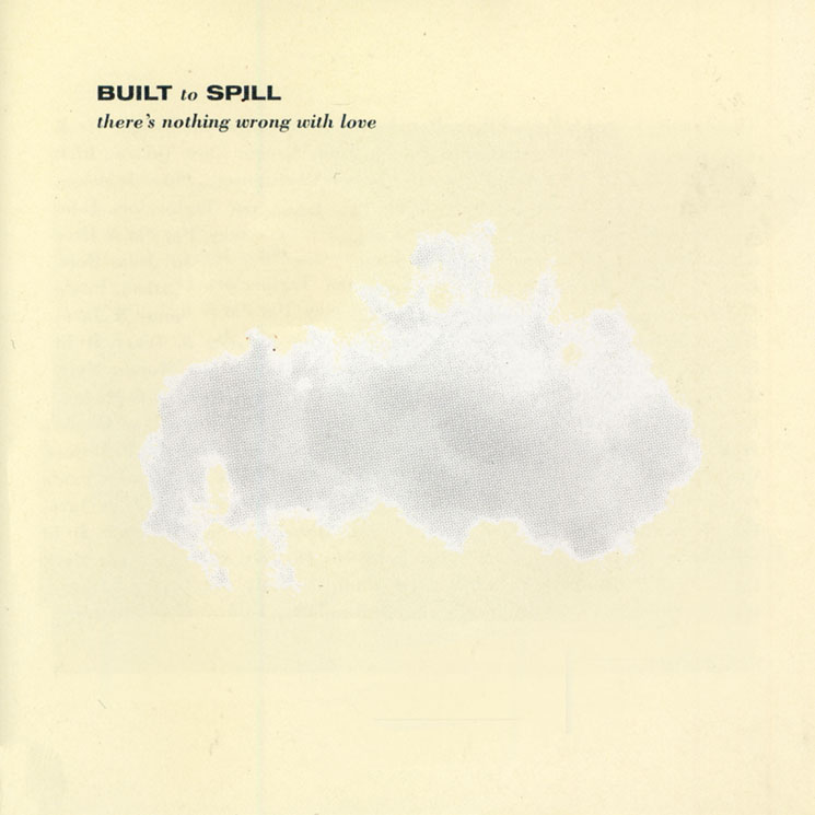Built to Spill Give 'There's Nothing Wrong with Love' Vinyl Reissue
