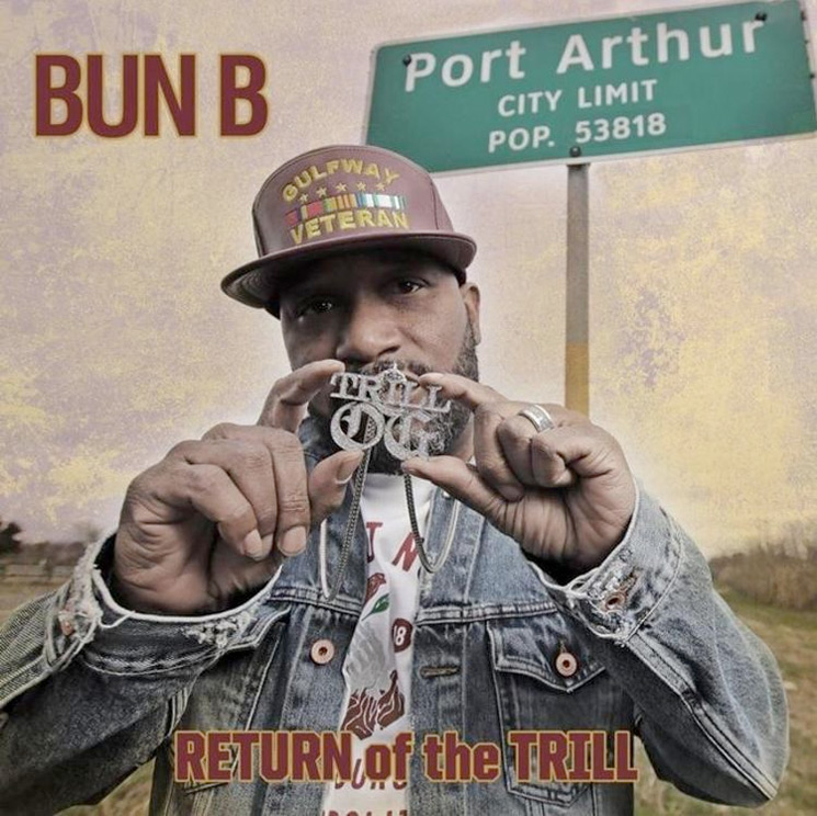 Stream Bun B's 'Return of the Trill'