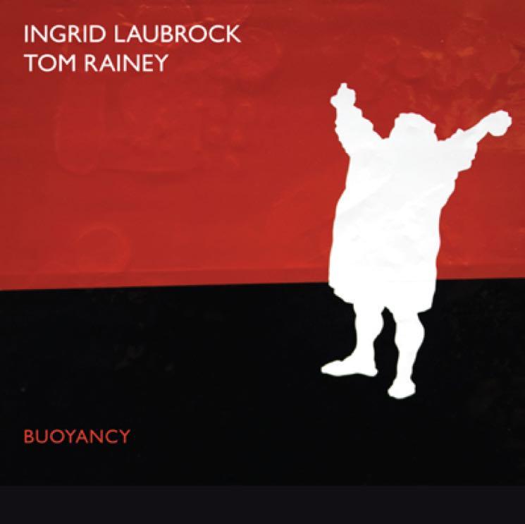 Ingrid Laubrock/Tom Rainey Buoyancy