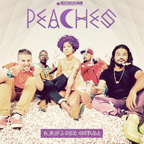 """Buraka Som Sistema """"Peaches"""""""