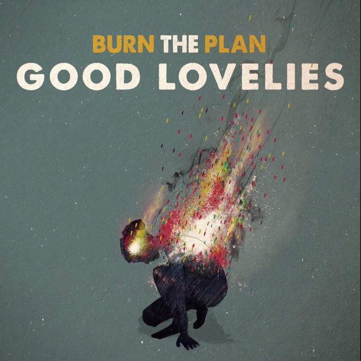 The Good Lovelies Burn the Plan