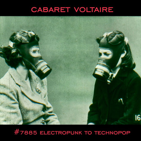 Cabaret Voltaire Reveal 'Electro Punk to Techno Pop 1978-1985' Comp