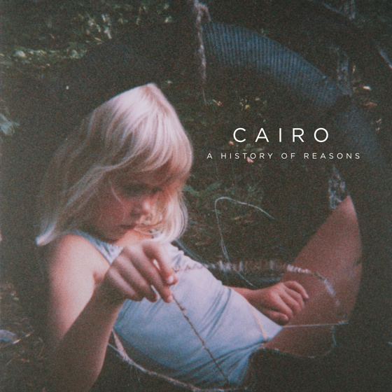 CAIRO 'A History of Reasons' (album stream)