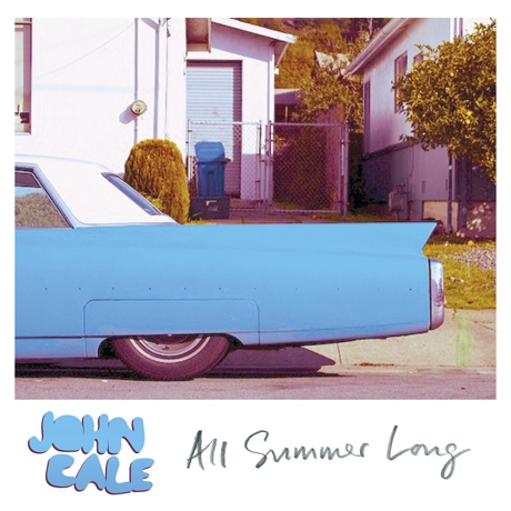 "John Cale ""All Summer Long"""