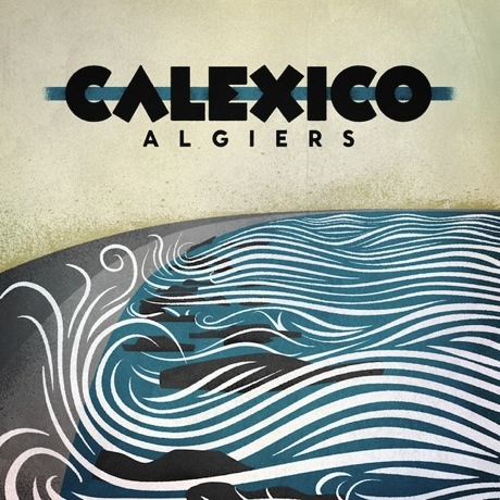 Calexico Announce 'Algiers' LP, Unveil 'Para' Video