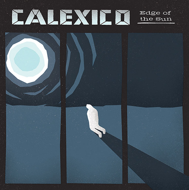 Calexico 'Falling From the Sky' (ft. Ben Bridwell)