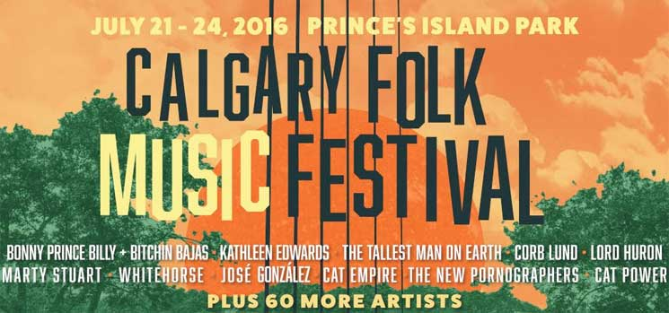 Calgary Folk Fest Unveils 2016 Lineup with Cat Power, Bonnie 'Prince' Billy, the Tallest Man on Earth