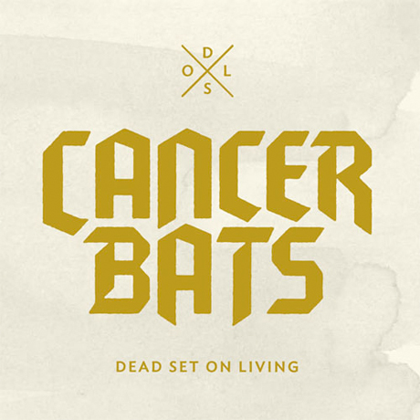 Cancer Bats 'Dead Set On Living' (album stream)