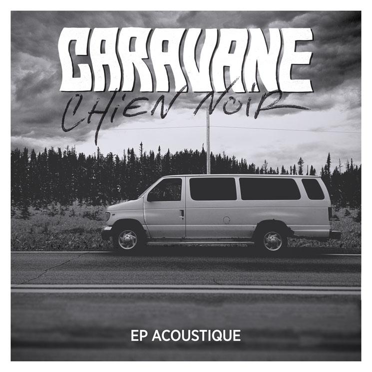 Caravane 'Chien Noir (EP acoustique)'