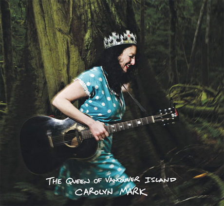 Carolyn Mark Becomes 'The Queen of Vancouver Island' on New Album, Plots North American Tour