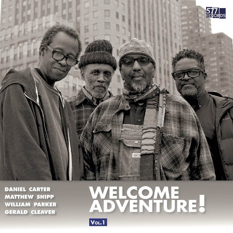 Daniel Carter, Matthew Shipp, William Parker and Gerald Cleaver Make Free Jazz Modern on 'Welcome Adventure! Vol. 1'