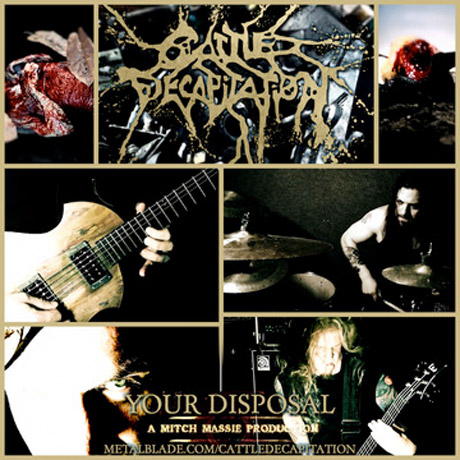 "Cattle Decapitation ""Your Disposal"" (video)"
