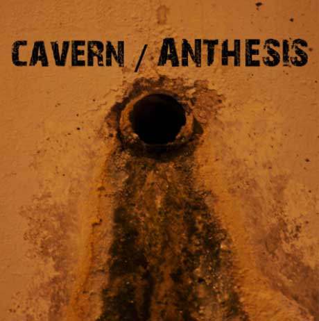 Cavern / Anthesis 'Cavern / Anthesis Split'
