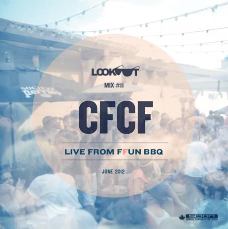 CFCF 'LOOKOUT Mix #11 - Live at FFUN BBQ' mix